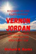 Biography of civil rights activist Vernon Jordan and Hidden Facts You Thought You Knew about Him