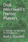 Dick Merriwell's Heroic Players: Or How the Yale Nine Won the Championship