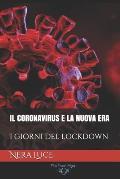 Il Coronavirus E La Nuova Era: I Giorni del Lockdown