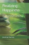 Realizing Happiness: A Nondual, Practical Guide to Beneficial Communication, Kindness, and Compassion