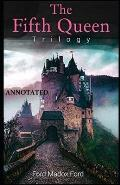 The Fifth Queen (The Fifth Queen Trilogy #1) Annotated