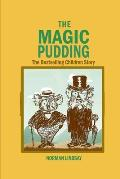 The Magic Pudding Annotated and Illustrated Edition