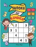 Sudoku f?r Kinder: Ein unterhaltsames Logikspiel f?r Kinder ab 6 Jahren / ein lustiges und lehrreiches Spiel/370 R?tsel