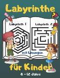 Labyrinthe f?r Kinder: Aktivit?t Buch f?r Kinder von 8-12 Jahren / 60 Labyrinthe mit L?sungen