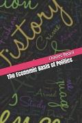 The Economic Basis of Politics