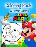 Super Mario Coloring Book: Premium Super Mario Coloring Book For Kids & Adults Designed To Relieve Stress + Puzzle Game (Unofficial)
